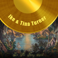 Ike & Tina Turner - In The Fairy Land