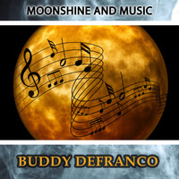 Buddy DeFranco - Moonshine And Music