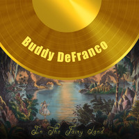 Buddy DeFranco - In The Fairy Land