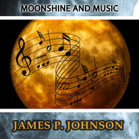 James P. Johnson - Moonshine And Music