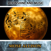 Mose Allison - Moonshine And Music