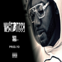 moO - What Bitcch (Explicit)