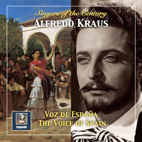 Alfredo Kraus - Singers of the Century: Alfredo Kraus – The Voice of Spain (Remastered 2018)