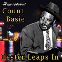 Count Basie - Lester Leaps In (Remastered)