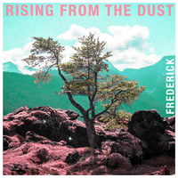 Frederick - Rising From the Dust