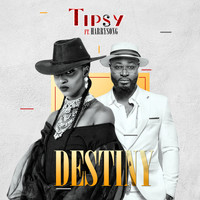 Tipsy - Destiny (feat. Harrysong)