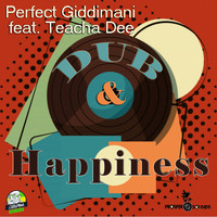 Perfect Giddimani - Dub & Happiness (feat. Teacha Dee) - EP
