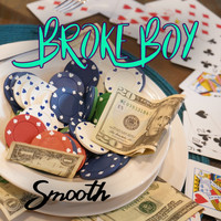 Smooth - Broke Boy (Explicit)