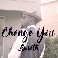 Smooth - Change You (Explicit)