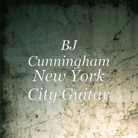 BJ Cunningham - New York City Guitar