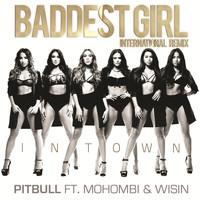 Pitbull - Baddest Girl in Town (International Remix)