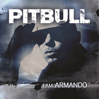 Pitbull - I Am Armando - Armando Reloaded