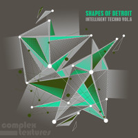 Various Artists - Shapes of Detroit - Intelligent Techno, Vol. 6