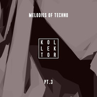 Various Artists - Melodies of Techno, Pt. 3
