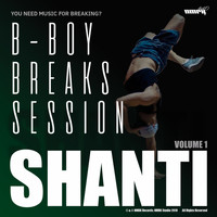 Shanti - B-Boy Breaks Session Vol. 1