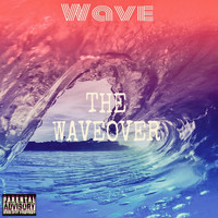 Wave - The Waveover (Explicit)