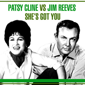 Patsy Cline - Cline Vs. Reeves - She's Got You