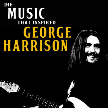 Various Artists - The Music That Inspired George Harrison