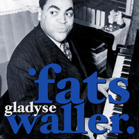 Fats Waller - Gladyse