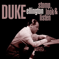 Duke Ellington - Stomp, Look & Listen