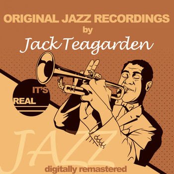 Jack Teagarden - Original Jazz Recordings (Digitally Remastered)