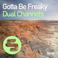 DUAL CHANNELS - Gotta Be Freaky