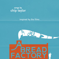 Chip Taylor - A Bread Factory