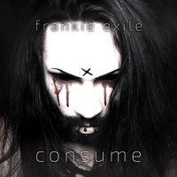 Frankie Exile - Consume