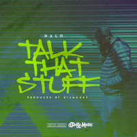 Halo - Talk That Stuff (Explicit)