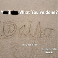 DJ Kaito - Y T What You've Done? (Where Are These) (Explicit)
