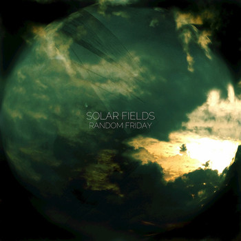 Solar Fields - Random Friday