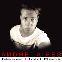 André Aires - Never Hold Back