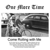 One More Time - Come Rolling with Me