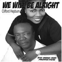 Clifford Hepburn - We Will Be Alright