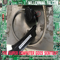 Millennial Falcon - The Super Computer Goes Sentient (Explicit)