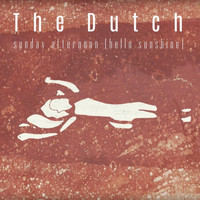 The Dutch - Sunday Afternoon (Hello Sunshine)
