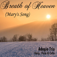 Adagio Trio - Breath of Heaven (Mary's Song)