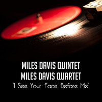 Miles Davis Quintet - I See Your Face Before Me