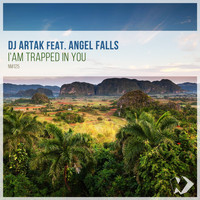 DJ Artak featuring Angel Falls - I'm Trapped in You