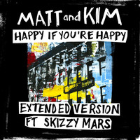 Matt and Kim - Happy If You're Happy (Extended Version)
