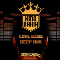 King Bahia - Cool Vibe / Deep Huh