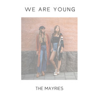 The Mayries - We Are Young