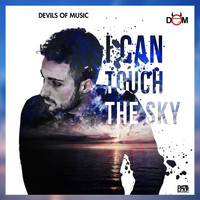 DevilsOfMusic - I Can Touch the Sky