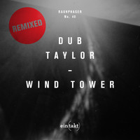 Dub Taylor - Wind Tower Remixed (Dubber / Red Roof Dub Remixe)