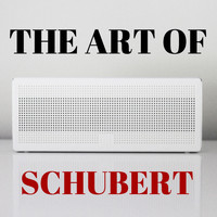 Franz Schubert - The Art Of Schubert