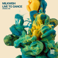 Milkwish - Live to Dance