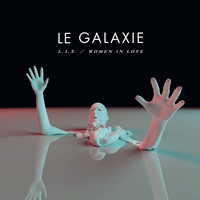 LE GALAXIE - L.I.E/Women in Love