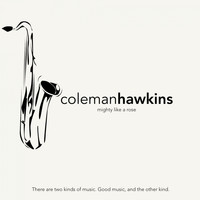 Coleman Hawkins - Mighty Like a Rose