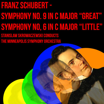 "Franz Schubert - Franz Schubert - Symphony No. 9 In C Major ""Great"" & Symphony No. 6 In C Major ""Little"""