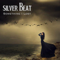 Silver Beat - Something I Lost